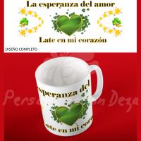 """TAZA """"La esperanza del amor..."""""""
