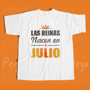 Camiseta Las reinas nacen en JULIO